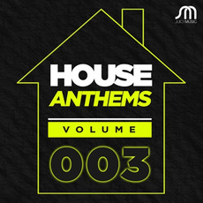 House Anthems, Volume 003 mp3 Compilation by Various Artists