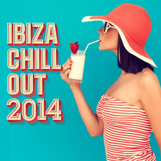 Ibiza Chill Out 2014 mp3 Compilation by Various Artists