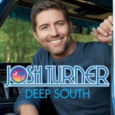 Deep South mp3 Album by Josh Turner