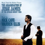The Assassination of Jesse James by the Coward Robert Ford: Music From the Motion Picture
