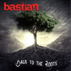 Back To The Roots by Bastian