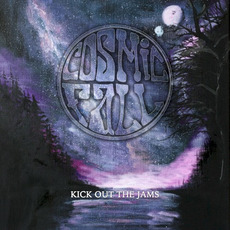 Kick Out the Jams by Cosmic Fall