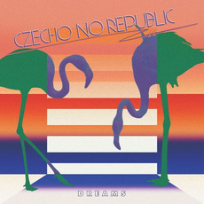 DREAMS mp3 Album by Czecho No Republic