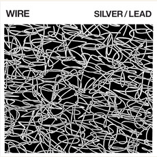 Silver/Lead mp3 Album by Wire