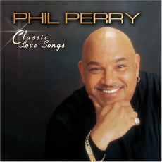 Classic Love Songs mp3 Album by Phil Perry