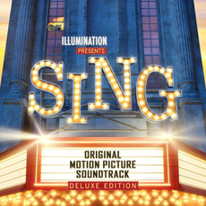 Sing (Original Motion Picture Soundtrack) (Deluxe Edition) by Various Artists