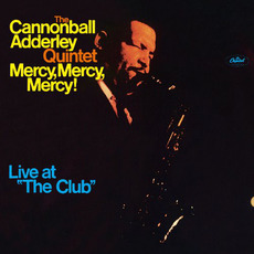 "Mercy, Mercy, Mercy! Live at ""The Club"" (Re-Issue) mp3 Live by The Cannonball Adderley Quintet"