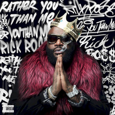 Rather You Than Me mp3 Album by Rick Ross