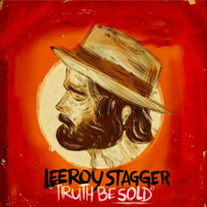 Truth Be Sold mp3 Album by Leeroy Stagger