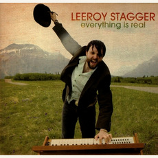 Everything Is Real mp3 Album by Leeroy Stagger