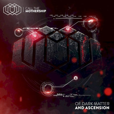 Of Dark Matter And Ascension mp3 Album by Call The Mothership
