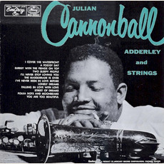 Julian Cannonball Adderley and Strings mp3 Album by Cannonball Adderley