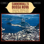 Cannonball's Bossa Nova (Re-Issue)