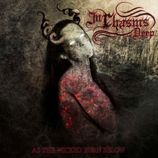 As The Wicked Burn Below mp3 Album by In Chasms Deep