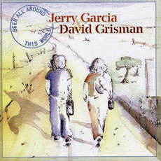 Been All Around This World mp3 Album by Jerry Garcia & David Grisman
