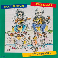 Not for Kids Only mp3 Album by Jerry Garcia & David Grisman