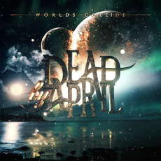 Worlds Collide mp3 Album by Dead By April