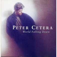 World Falling Down mp3 Album by Peter Cetera