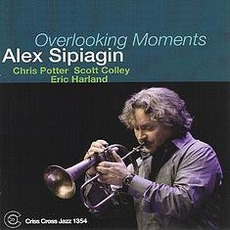 Overlooking Moments mp3 Album by Alex Sipiagin