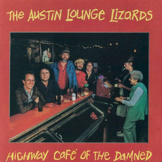The Highway Cafe of the Damned mp3 Album by Austin Lounge Lizards