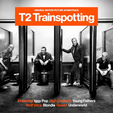 T2 Trainspotting (Original Motion Picture Soundtrack) by Various Artists