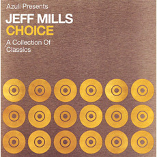Azuli Presents Jeff Mills: Choice: A Collection of Classics mp3 Compilation by Various Artists