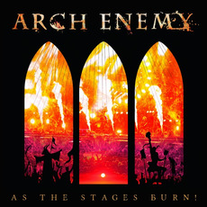 As The Stages Burn! by Arch Enemy