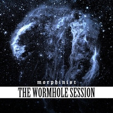 The Wormhole Session mp3 Album by Morphinist