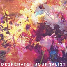 Desperate Journalist mp3 Album by Desperate Journalist