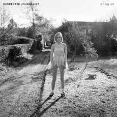 Grow Up mp3 Album by Desperate Journalist