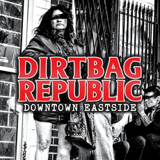 Downtown Eastside mp3 Album by Dirtbag Republic