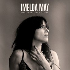 Life. Love. Flesh. Blood. by Imelda May