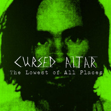 The Lowest of All Places mp3 Album by Cursed Altar