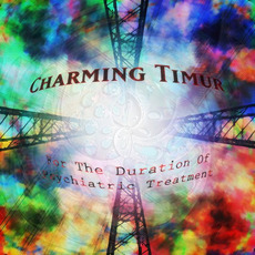 For The Duration Of Psychiatric Treatment mp3 Album by Charming Timur