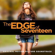 The Edge of Seventeen (Original Motion Picture Soundtrack) mp3 Soundtrack by Various Artists