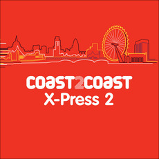 Coast 2 Coast: X-Press 2 mp3 Compilation by Various Artists
