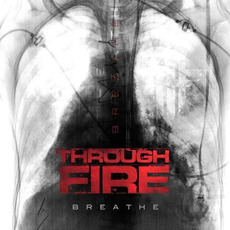 Breathe (Deluxe Edition) mp3 Album by Through Fire