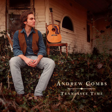 Tennessee Time by Andrew Combs