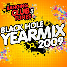 Banging Club Tunes 5: Black Hole Yearmix 2009 by Various Artists