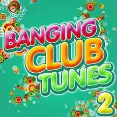 Banging Club Tunes 2 mp3 Compilation by Various Artists