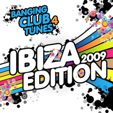 Banging Club Tunes 4: Ibiza 2009 Edition by Various Artists