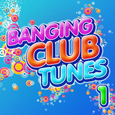 Banging Club Tunes 1 mp3 Compilation by Various Artists
