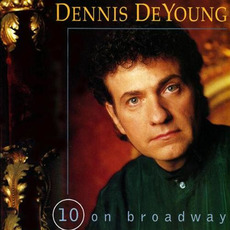 10 on Broadway by Dennis DeYoung