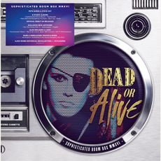Sophisticated Boom Box MMXVI by Dead Or Alive