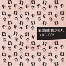 3 O'Clock mp3 Album by Blonde Redhead