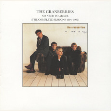 No Need to Argue: The Complete Sessions 1994-1995 mp3 Album by The Cranberries