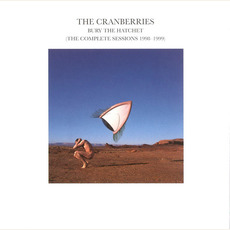Bury The Hatchet: The Complete Sessions 1998-1999 by The Cranberries
