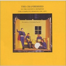 To the Faithful Departed: The Complete Sessions 1996-1997 mp3 Album by The Cranberries