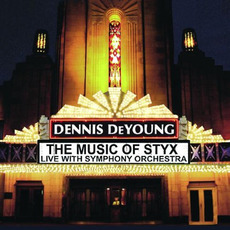 The Music of Styx: Live With Symphony Orchestra by Dennis DeYoung