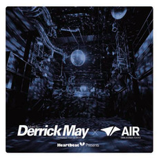 Heartbeat Presents Mixed By Derrick May @ Air by Various Artists